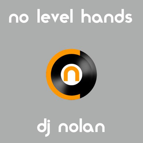 DJ Nolan - No Level Hands (Avicii x Waka Flocka)
