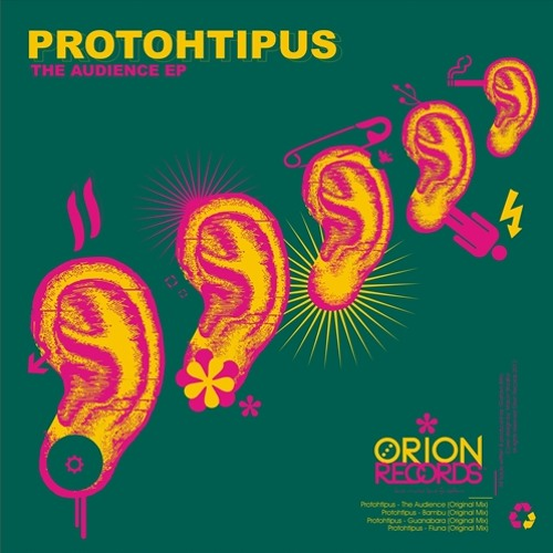 Protohtipus - The Audience EP [Orion Recordings] *OUT NOW!*