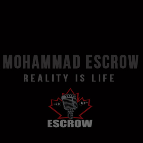 Mohammad Escrow - Reality Is Life