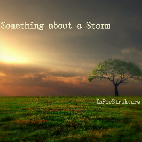 Something about a Storm(Free Download)