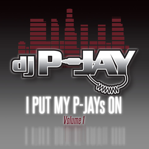 I Put My P-JAYs On Vol. 1