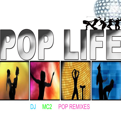POP LIFE - dj MC2 (Cont. mix -Feat. remixes from Gotye, Adele, Rihanna, Minaj, Lopez: FREE DOWNLOAD)