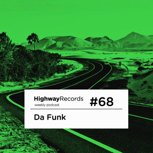 Highway Podcast #68 — Da Funk