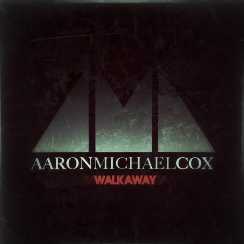 AARON MICHAEL COX - Walk Away (2012)