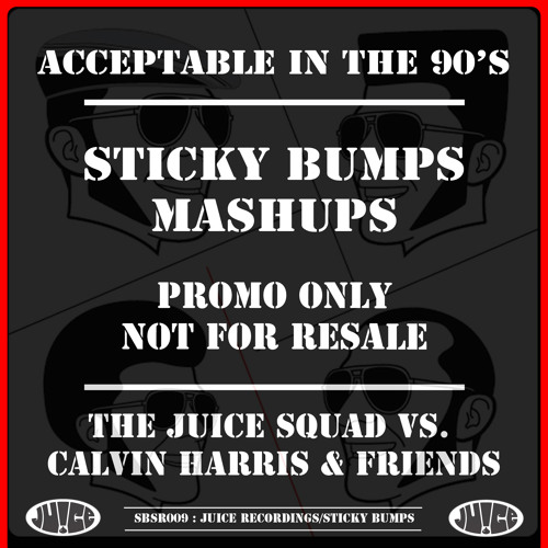 SBSR009, Acceptable In The 90's, The Juice Squad vs Calvin Harris, 90's Friends & Shiny Toy Guns