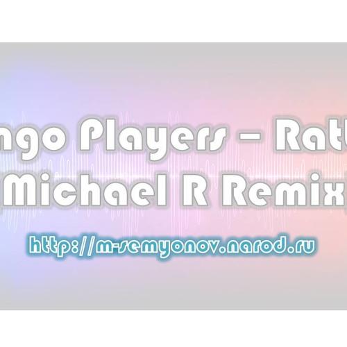 Bingo Players - Rattle(Michael R Remix)