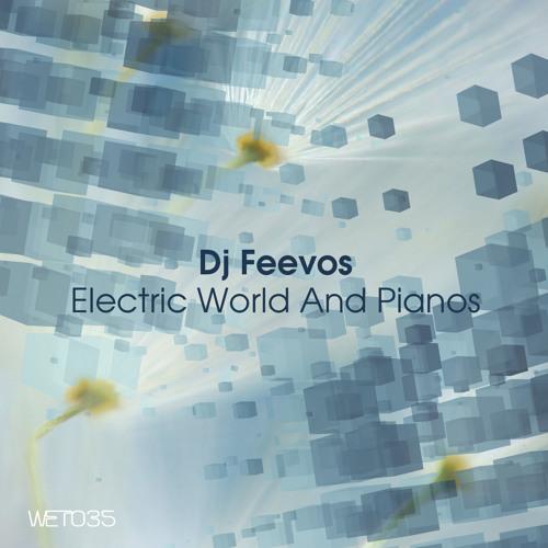 DJ Feevos-Electric World And Pianos (Nikos Diamantopoulos Remix)