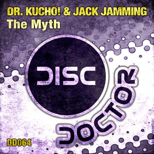 Dr. Kucho! & Jack Jamming - The Myth (Original Mix)