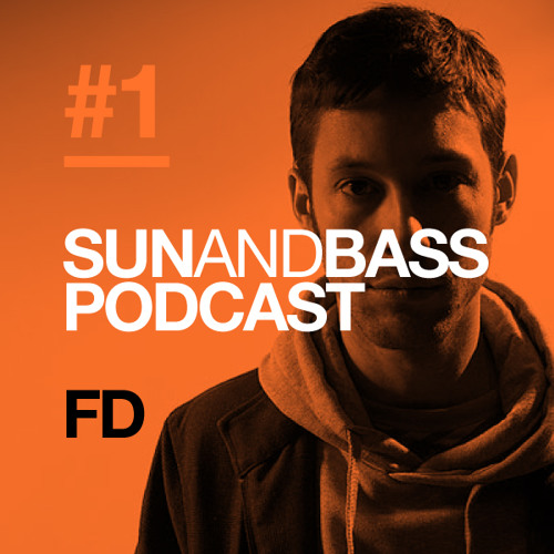 Sun And Bass Podcast #1 - FD