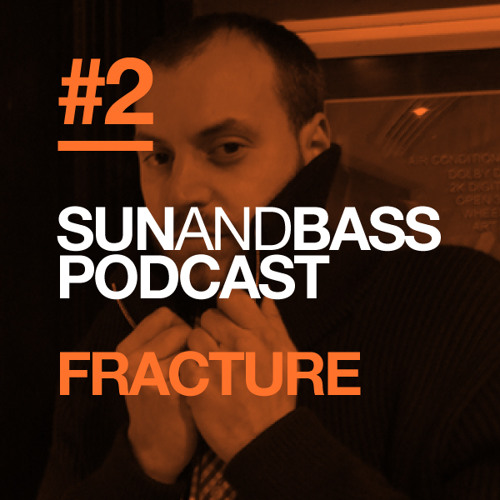 Sun And Bass Podcast #2 - Fracture