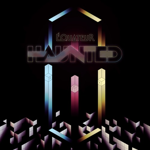 Equateur - Haunted EP