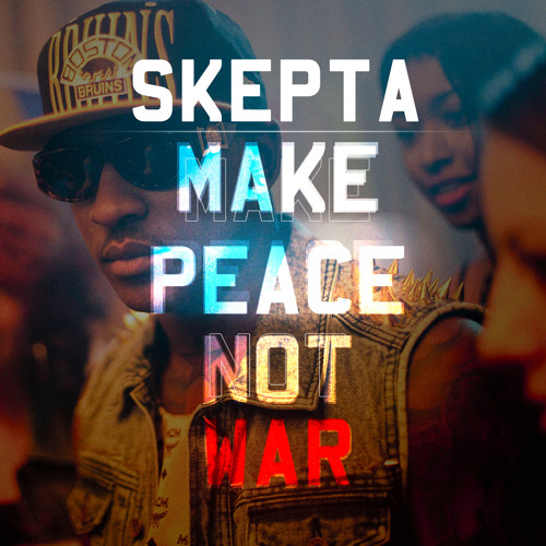 Skepta - Make Peace Not War (Calvertron Remix) CLIP