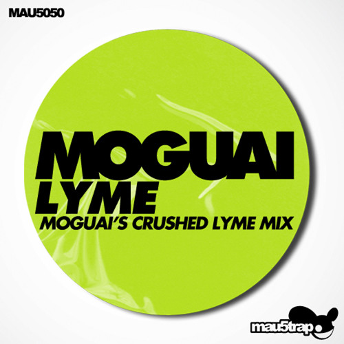Moguai - Lyme (Moguai's Crushed Lyme Mix) [PREVIEW]