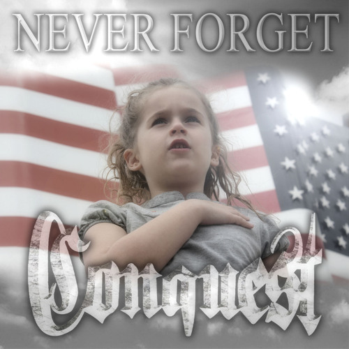 Never Forget by Conquest