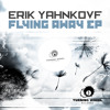 Erik Yahnkovf - Fly Away (Original Mix)