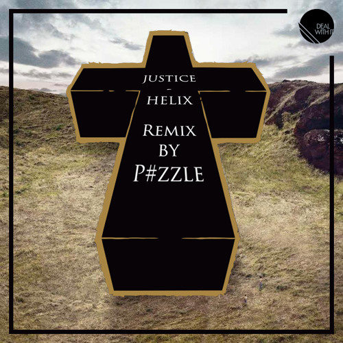 "Justice - Helix (P#zzle Remix for ""Old Cheese EP"")"