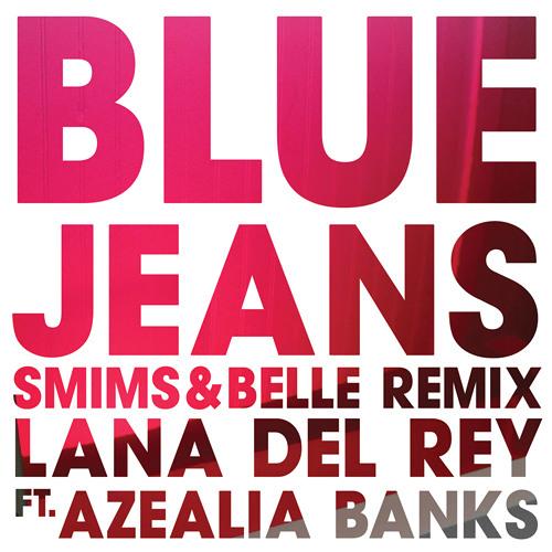 Lana Del Rey - Blue Jeans ft. Azealia Banks (Smims&Belle Remix)
