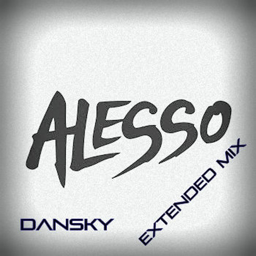 Alesso - Clash (Dansky Extended Mix)