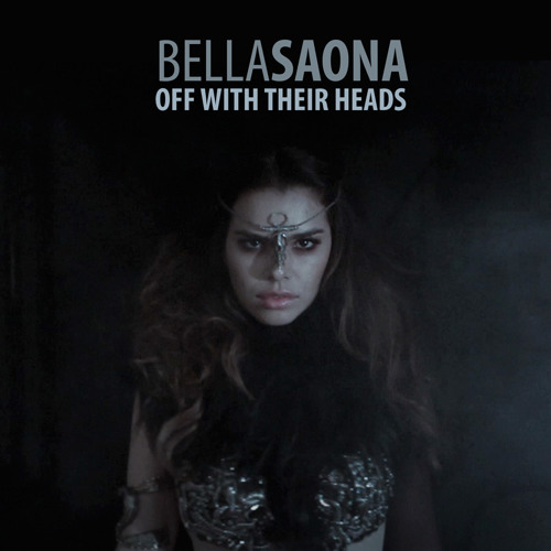 BellaSaona - Off With Their Heads