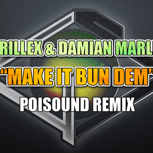 Skrillex - Make It Bun Dem (Poisound Remix) FREE DOWNLOAD