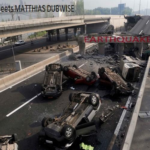 EARTHQUAKE -Injham meets MatthiasDUBWISE-