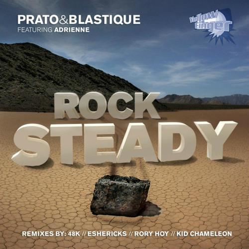 Prato & Blastique featuring Adrienne - Rock Steady [48k Remix]