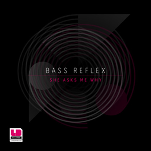 Bass Reflex - She Asks Me Why (Orig Mix)