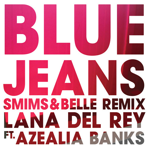 Lana Del Rey - Blue Jeans ft. Azealia Banks (Smims&Belle Extended Remix)