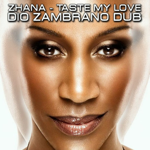 Zhana - Taste my Love (Dio Zambrano Official Dub Mix)