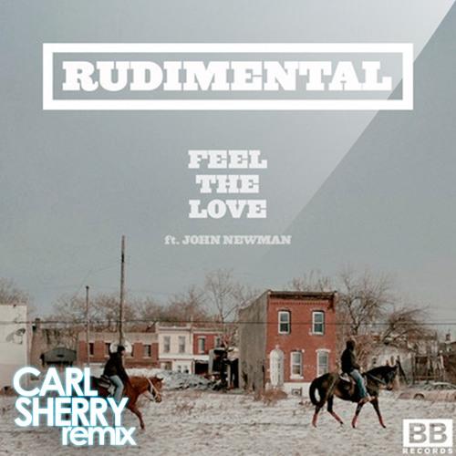 Rudimental - Feel The Love (Ft. John Newman) (Carl Sherry Re-Edit) [Free Download In Description]