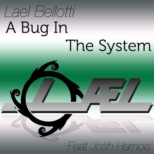 A Bug in the System (Original mix) - Lael Bellotti, Josh Harnois