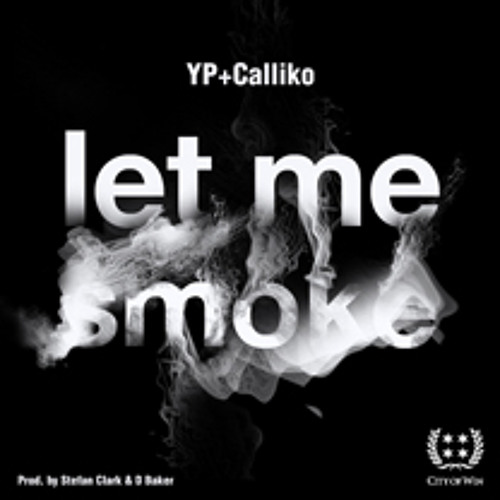Yp feat. Calliko - Let Me Smoke