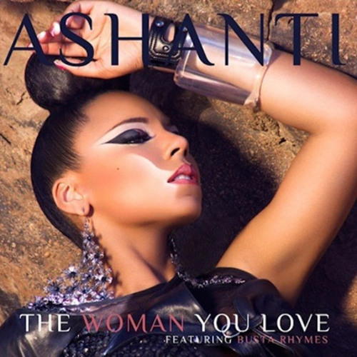 Ashanti - The Woman You Love (feat. Busta Rhymes)[Dec 15,2011]