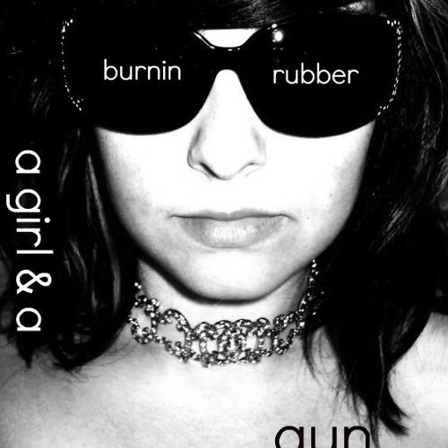 BURNIN RUBBER preview - A Girl & A Gun