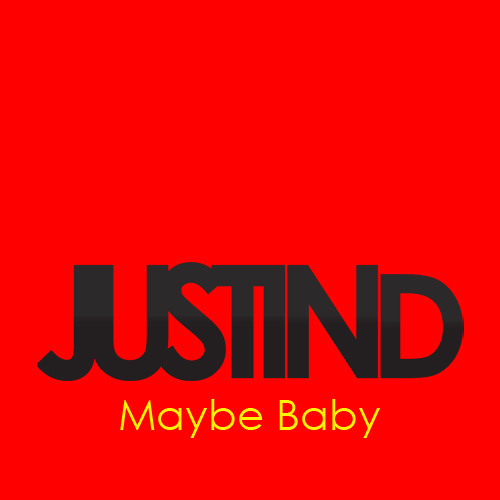 Justin D - Maybe Baby