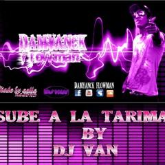 SUBE A LA TARIMA- Damyanck FlowMan ★REGGAETON2012★Dale Me Gusta★