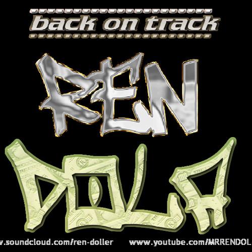 back on track - Ren-Dola