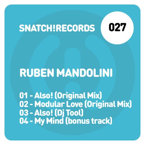 Ruben Mandolini - Also! (Original Mix) [Snatch! Records]