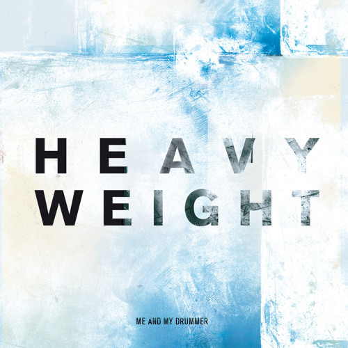 Me And My Drummer - Heavy Weight (Edit)