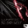 LUNATIC - Big Bad Wolf (Original Mix)