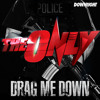 The Only - Drag Me Down (Original)