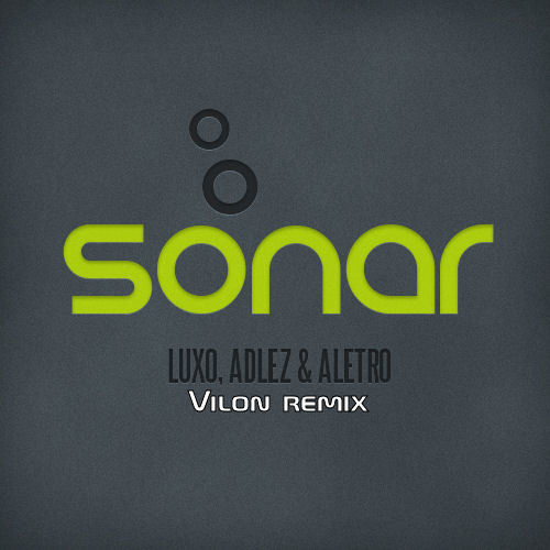 Luxo, Adlez & Aletro - Sonar (Vilon remix)