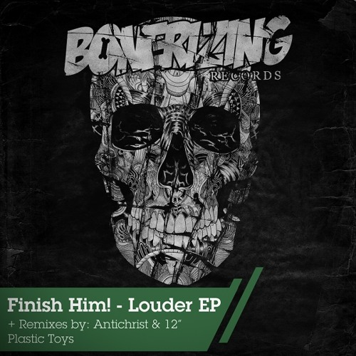 FINISH HIM! - Louder [OUT NOW on Bonerizing Records]