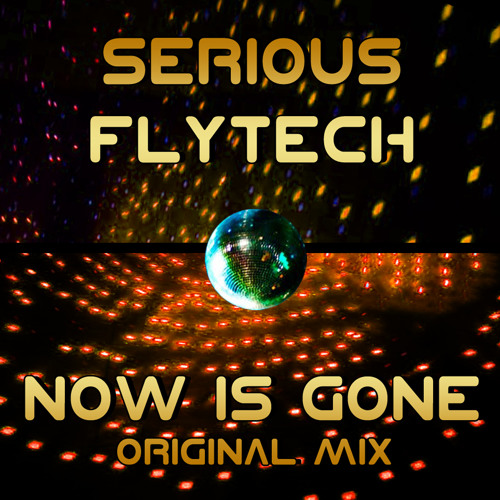 Serious Flytech - Now is Gone (Original mix) ITCHYCOO RECORDS London