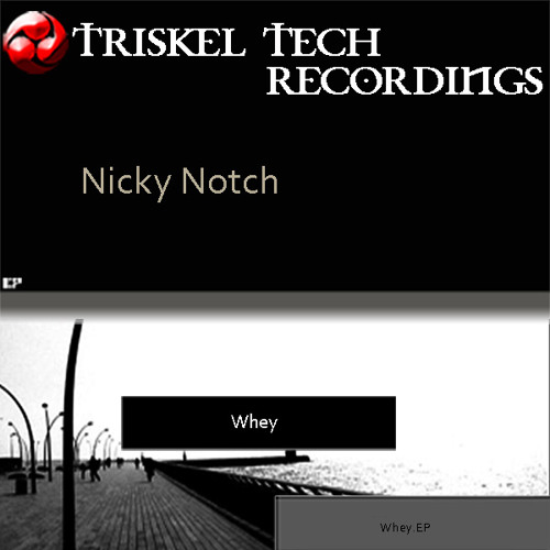 Nicky Notch - Whey (Cesar Breton Remix)