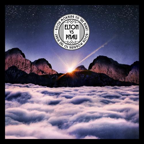 Elton John Versus Pnau - Good Morning To The Night (Cahill Edit)