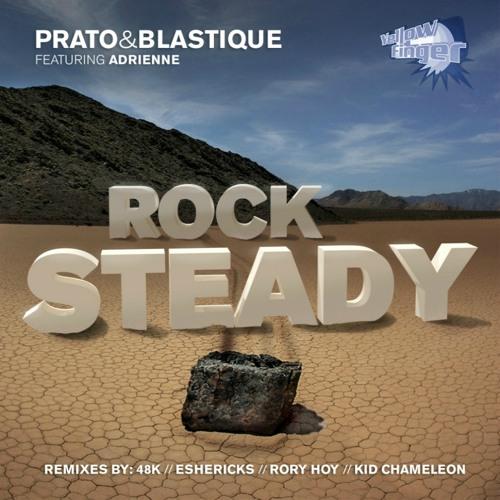 Prato & Blastique feat Adrienne - Rock Steady (48k Remix)