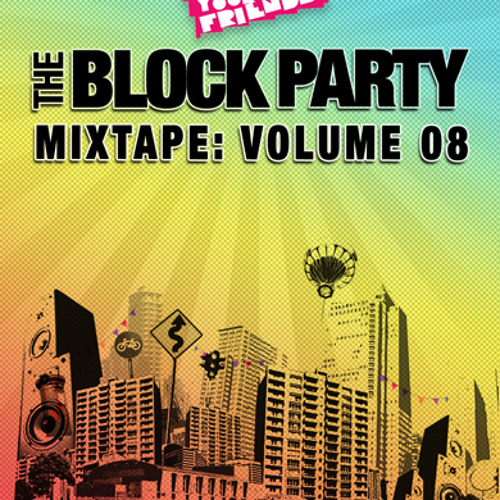 The Block Party Mixtape  Volume 08 (May 5th 2012)