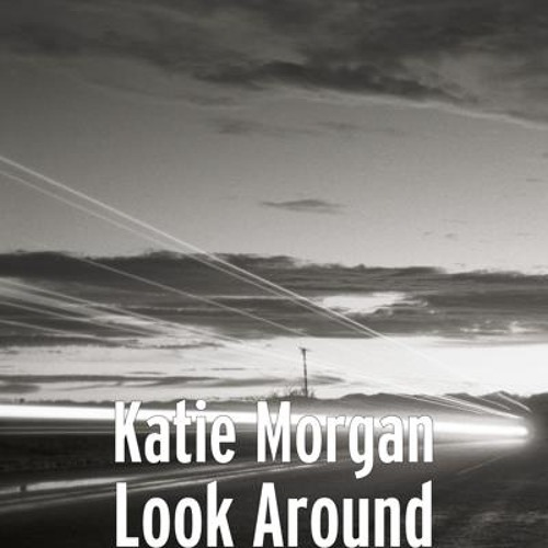 Katie Morgan - Look Around montage (Mastered @ MUSIKLAB)