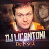Dj Lil`Antoni  - Derty Soul (Maximum Rec.) 2011 (Snippet)